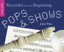 Recorder From The Beginning : Pops And Shows - Pupil's Book (CD Edition), Paperback Book