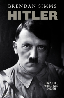 Hitler : Only the World Was Enough, Hardback Book
