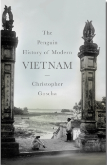 The Penguin History of Modern Vietnam, Hardback Book