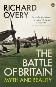The Battle of Britain : Myth and Reality, Paperback / softback Book