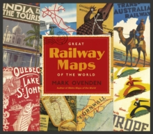 Great Railway Maps of the World, Hardback Book