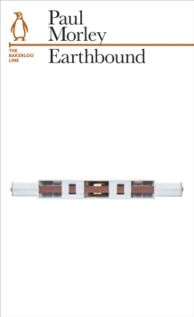 Earthbound : The Bakerloo Line, Paperback Book