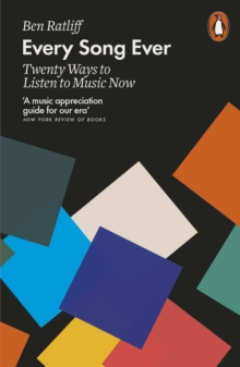 Every Song Ever : Twenty Ways to Listen to Music Now, EPUB eBook