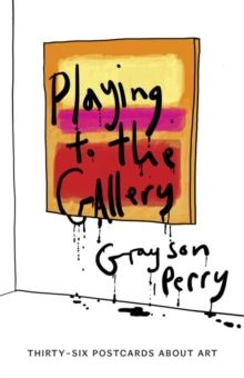 Playing to the Gallery Postcards : Thirty-Six Postcards About Art, Hardback Book
