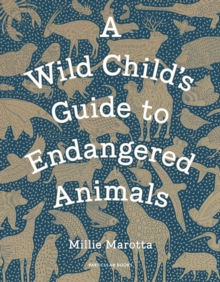 A Wild Child's Guide to Endangered Animals, Hardback Book