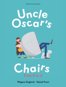 Uncle Oscar's Chairs : From A to Z, Hardback Book