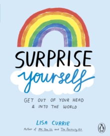 Surprise Yourself : Get Out of Your Head and into the World, Paperback Book
