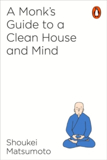 A Monk's Guide to a Clean House and Mind, Paperback Book