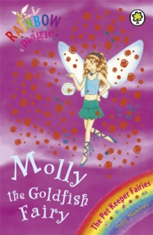 Molly the Goldfish Fairy : The Pet Keeper Fairies Book 6, Paperback Book