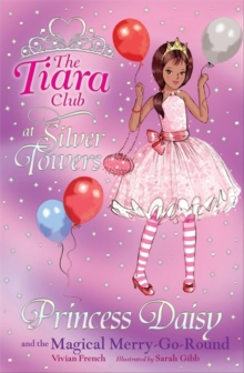 The Tiara Club: Princess Daisy and the Magical Merry-Go-Round, Paperback Book