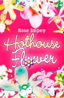 Hothouse Flower, Paperback Book