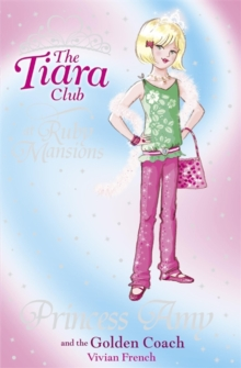 The Tiara Club: Princess Amy and the Golden Coach, Paperback Book