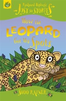 Just So Stories: How The Leopard Got His Spots, Paperback Book
