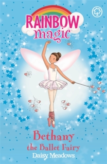 Rainbow Magic: Bethany The Ballet Fairy : The Dance Fairies Book 1, Paperback / softback Book