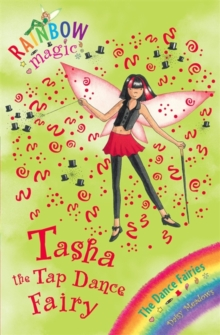 Tasha the Tap Dance Fairy : The Dance Fairies  Book 4, Paperback Book