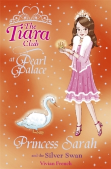 The Tiara Club: Princess Sarah and the Silver Swan, Paperback Book