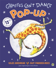 Giraffes Can't Dance : Pop Up Gift Edition, Hardback Book