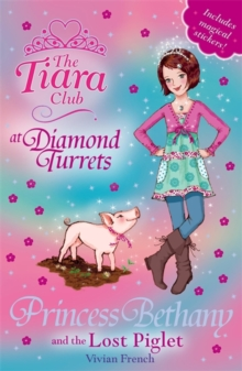 The Tiara Club: Princess Bethany and the Lost Piglet : Book 32, Paperback Book