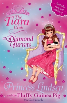 The Tiara Club: Princess Lindsey and the Fluffy Guinea Pig : Book 34, Paperback Book
