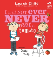 Charlie and Lola: I Will Not Ever Never Eat a Tomato Board Book, Paperback Book
