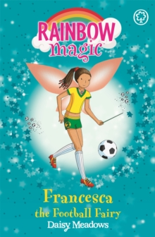 Rainbow Magic: Francesca the Football Fairy : The Sporty Fairies Book 2, Paperback Book