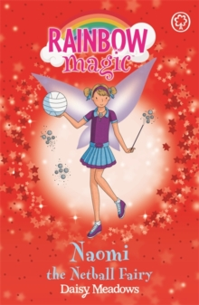Rainbow Magic: Naomi the Netball Fairy : The Sporty Fairies Book 4, Paperback / softback Book