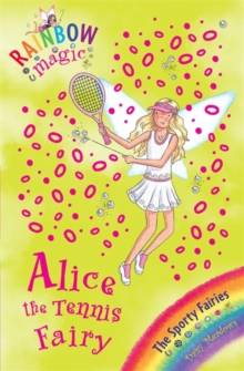 The Alice the Tennis Fairy : The Sporty Fairies Book 6, Paperback Book