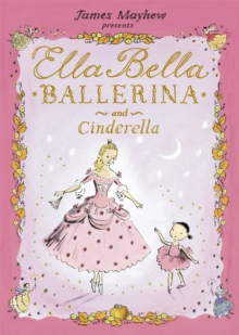 Ella Bella Ballerina and Cinderella, Paperback Book