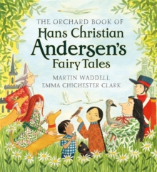 The Orchard Book of Hans Christian Andersen's Fairy Tales, Hardback Book