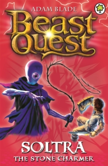 Beast Quest: Soltra the Stone Charmer : Series 2 Book 3, Paperback / softback Book