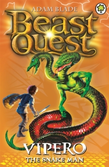 Beast Quest: Vipero the Snake Man : Series 2 Book 4, Paperback / softback Book