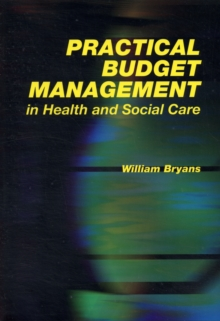 Practical Budget Management in Health and Social Care, Paperback / softback Book