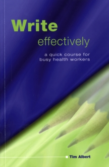 Write Effectively : A Quick Course for Busy Health Workers, Paperback Book