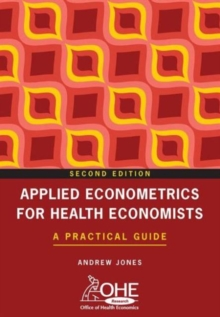 Applied Econometrics for Health Economists : A Practical Guide, Paperback Book