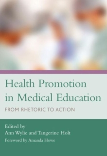 Health Promotion in Medical Education : From Rhetoric to Action, Paperback Book