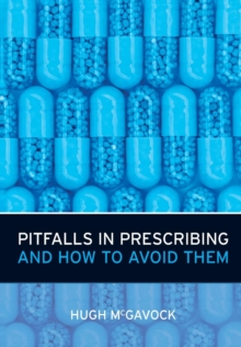 Pitfalls in Prescribing : and How to Avoid Them, Paperback / softback Book