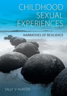 Childhood Sexual Experiences : Narratives of Resilience, Paperback / softback Book