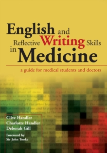 English and Reflective Writing Skills in Medicine : A Guide for Medical Students and Doctors, Paperback / softback Book
