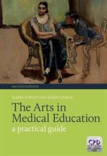 The Arts in Medical Education : A Practical Guide, Second Edition, Paperback / softback Book