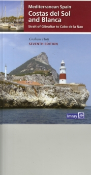 Mediterranean Spain - Costas Del Sol and Blanca : Strait of Gibraltar to Denia, Hardback Book