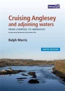 Cruising Anglesey and Adjoining Waters : Cruising Anglesey and Adjoining Waters, Spiral bound Book