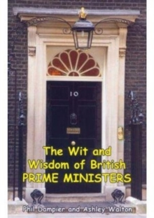 The Wit and Wisdom of Prime Ministers, Hardback Book