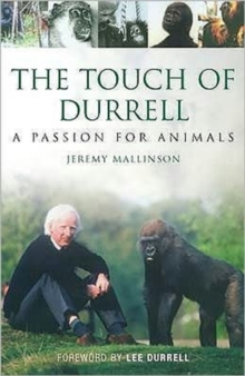 The Touch of Durrell : A Passion for Animals, Hardback Book