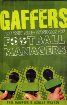 Gaffers : The Wit and Wisdom of Football Managers, Hardback Book