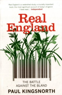 Real England : The Battle Against The Bland, Paperback / softback Book