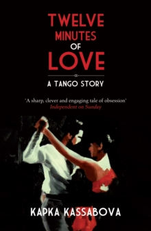 Twelve Minutes of Love : A Tango Story, Paperback Book