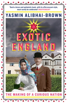 Exotic England : The Making of a Curious Nation, Paperback / softback Book