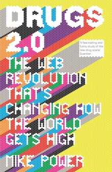 Drugs 2.0 : The Web Revolution That's Changing How the World Gets High, EPUB eBook
