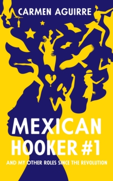 Mexican Hooker #1 : And My Other Roles Since the Revolution, Paperback / softback Book