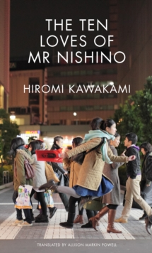 The Ten Loves of Mr Nishino, Paperback / softback Book